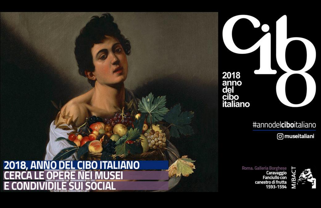 L'intreccio tra cibo, arte e paesaggio: 2018 anno del cibo italiano